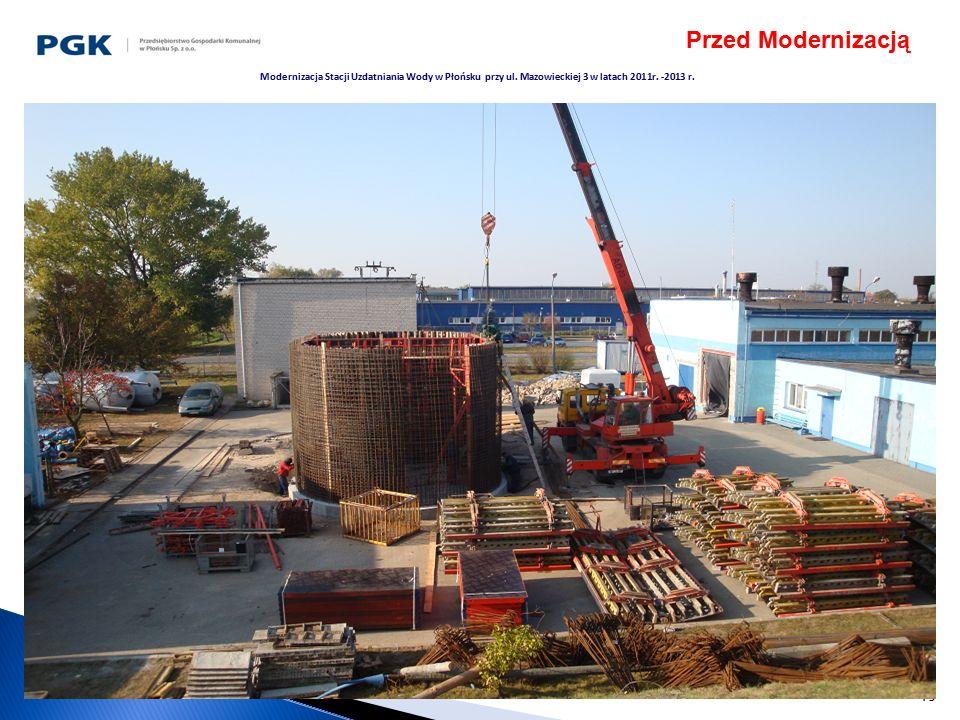 15 Modernizacja Stacji Uzdatniania Wody w Płońsku przy ul. Mazowieckiej 3 w latach 2011r. -2013 r. Przed Modernizacją