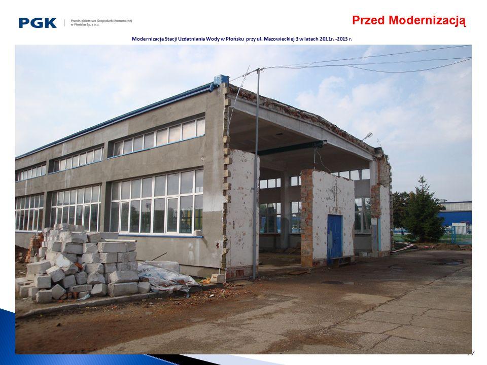 17 Modernizacja Stacji Uzdatniania Wody w Płońsku przy ul. Mazowieckiej 3 w latach 2011r. -2013 r. Przed Modernizacją