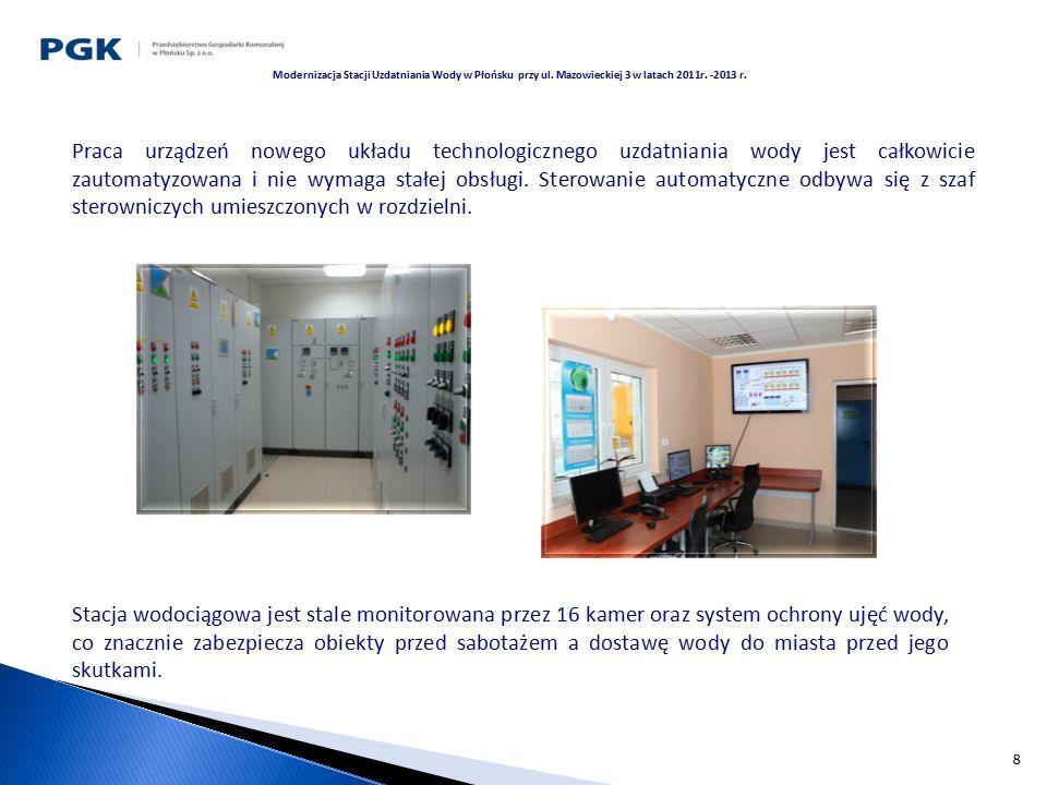 8 Praca urządzeń nowego układu technologicznego uzdatniania wody jest całkowicie zautomatyzowana i nie wymaga stałej obsługi. Sterowanie automatyczne