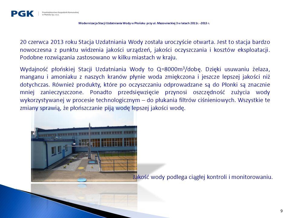 9 20 czerwca 2013 roku Stacja Uzdatniania Wody została uroczyście otwarta. Jest to stacja bardzo nowoczesna z punktu widzenia jakości urządzeń, jakośc