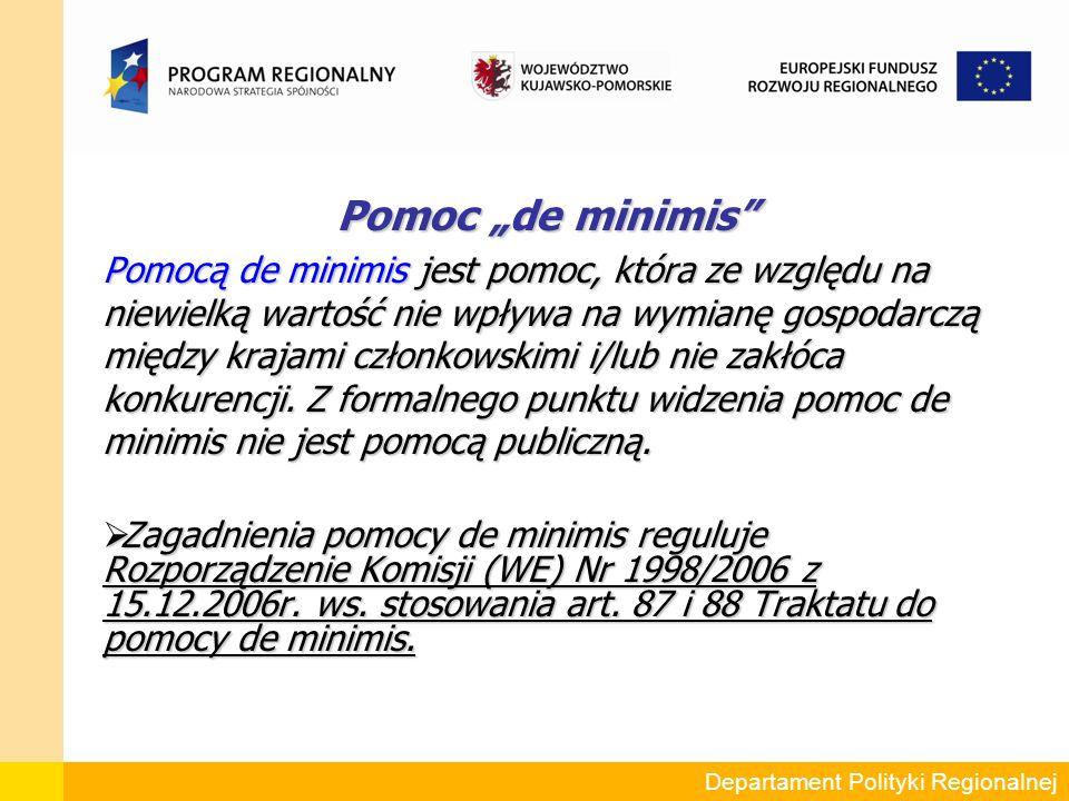 """Pomoc """"de minimis Pomocą de minimis jest pomoc, która ze względu na niewielką wartość nie wpływa na wymianę gospodarczą między krajami członkowskimi i/lub nie zakłóca konkurencji."""