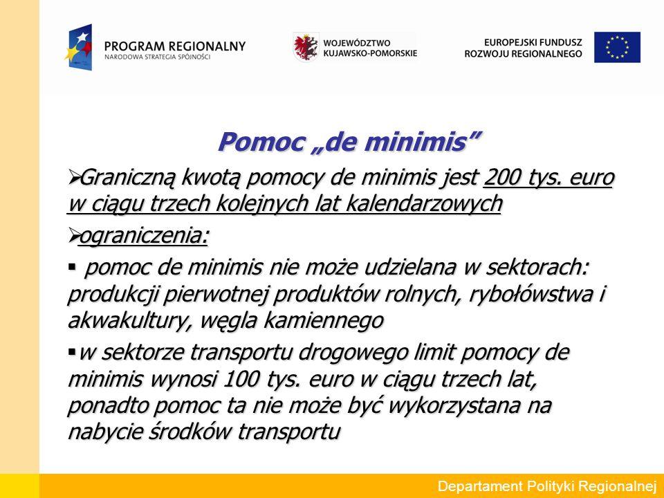 """Pomoc """"de minimis Pomoc """"de minimis  Graniczną kwotą pomocy de minimis jest 200 tys."""