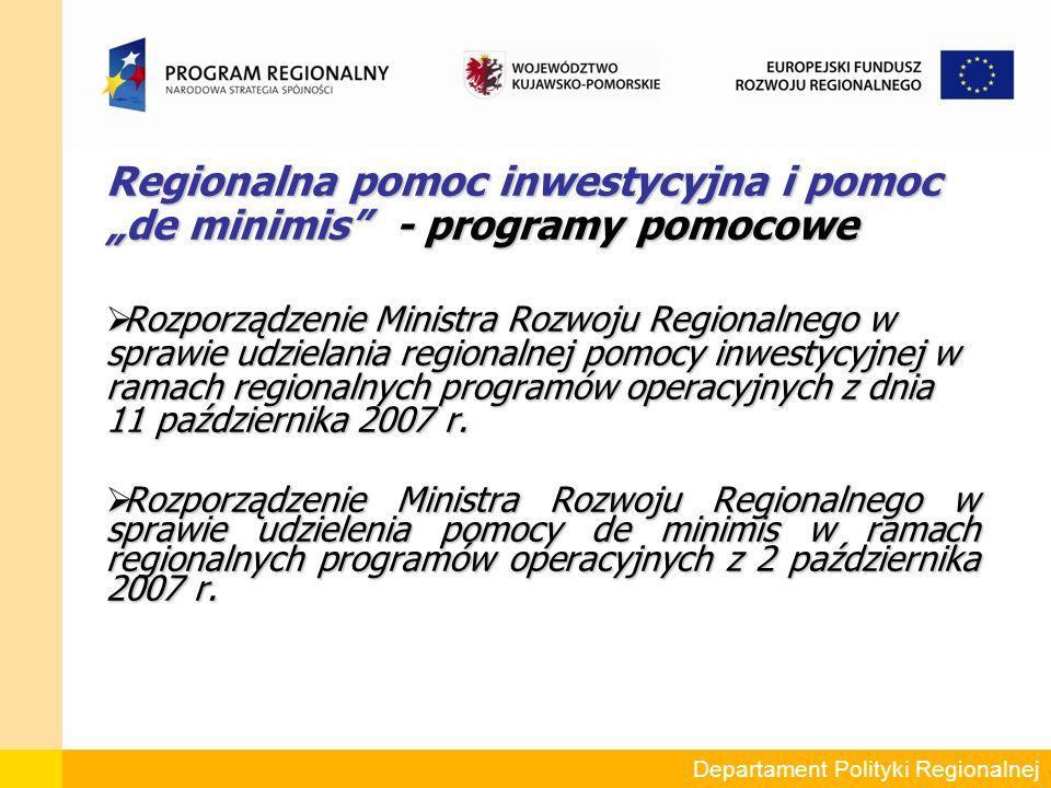 """Regionalna pomoc inwestycyjna i pomoc """"de minimis - programy pomocowe  Rozporządzenie Ministra Rozwoju Regionalnego w sprawie udzielania regionalnej pomocy inwestycyjnej w ramach regionalnych programów operacyjnych z dnia 11 października 2007 r."""