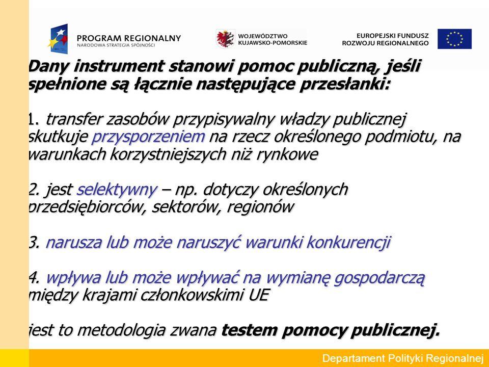 Dany instrument stanowi pomoc publiczną, jeśli spełnione są łącznie następujące przesłanki: 1.
