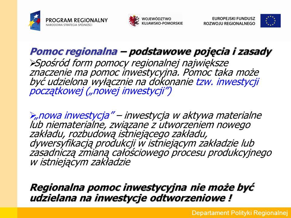 Pomoc regionalna – podstawowe pojęcia i zasady  Możliwość udzielania pomocy na nową inwestycję jest obwarowane wieloma warunkami, w tym m.in.