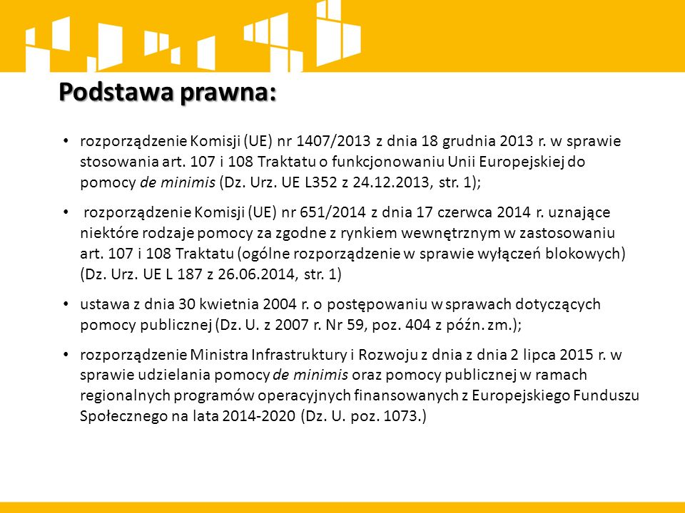 Podstawa prawna: rozporządzenie Komisji (UE) nr 1407/2013 z dnia 18 grudnia 2013 r. w sprawie stosowania art. 107 i 108 Traktatu o funkcjonowaniu Unii