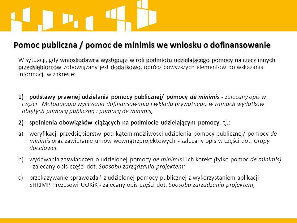 Pomoc publiczna / pomoc de minimis we wniosku o dofinansowanie wnioskodawca występuje w roli podmiotu udzielającego pomocy na rzecz innych przedsiębio