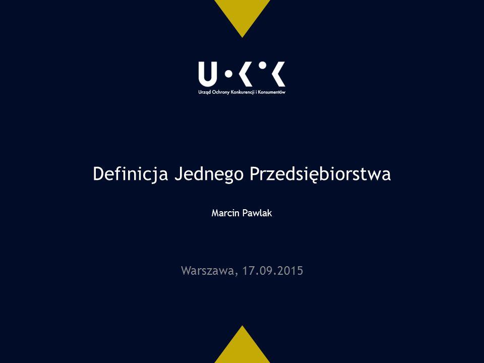 Definicja Jednego Przedsiębiorstwa Marcin Pawlak Warszawa, 17.09.2015