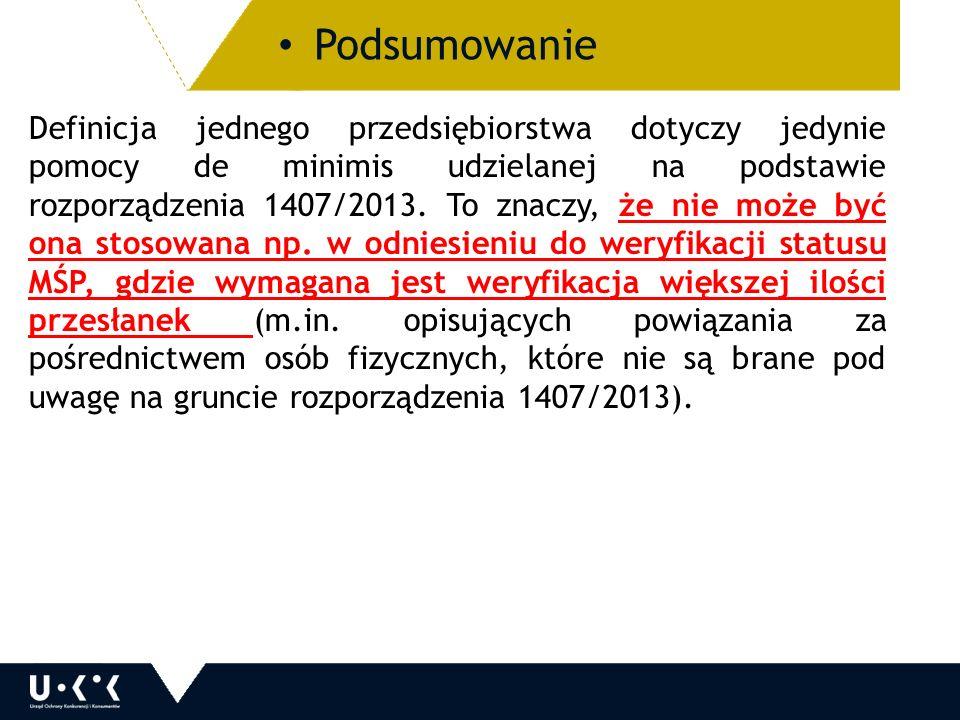 Definicja jednego przedsiębiorstwa dotyczy jedynie pomocy de minimis udzielanej na podstawie rozporządzenia 1407/2013.
