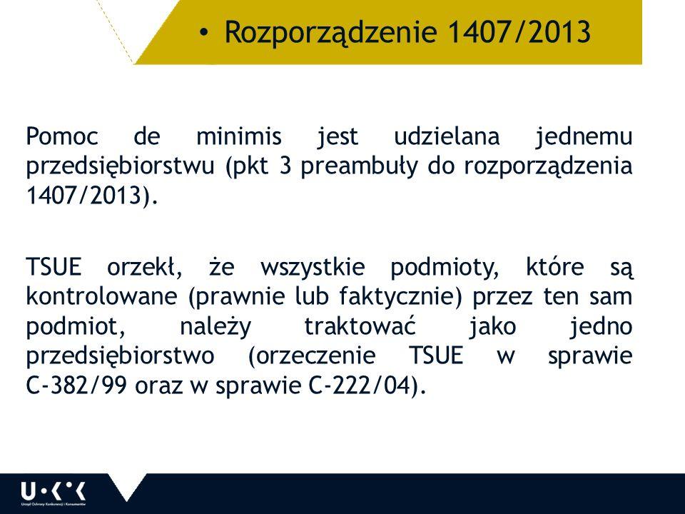 Pomoc de minimis jest udzielana jednemu przedsiębiorstwu (pkt 3 preambuły do rozporządzenia 1407/2013).