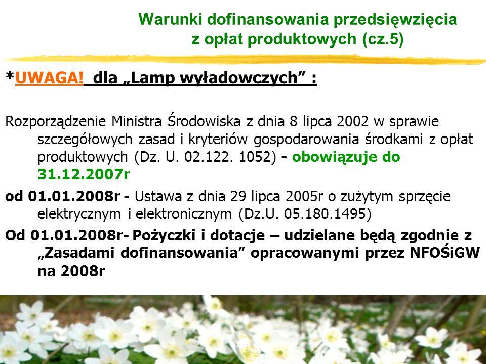 """*UWAGA! dla """"Lamp wyładowczych"""" : Rozporządzenie Ministra Środowiska z dnia 8 lipca 2002 w sprawie szczegółowych zasad i kryteriów gospodarowania środ"""