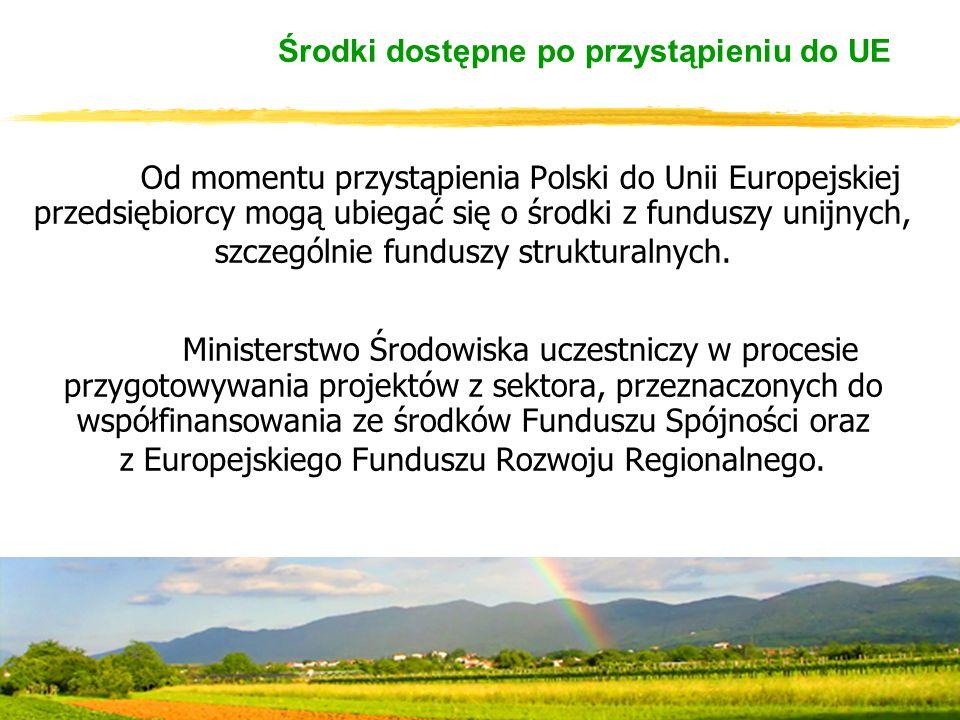 Środki dostępne po przystąpieniu do UE Od momentu przystąpienia Polski do Unii Europejskiej przedsiębiorcy mogą ubiegać się o środki z funduszy unijnych, szczególnie funduszy strukturalnych.