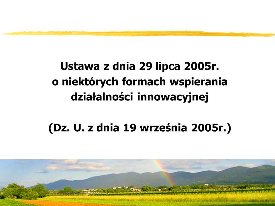 Ustawa z dnia 29 lipca 2005r. o niektórych formach wspierania działalności innowacyjnej (Dz.