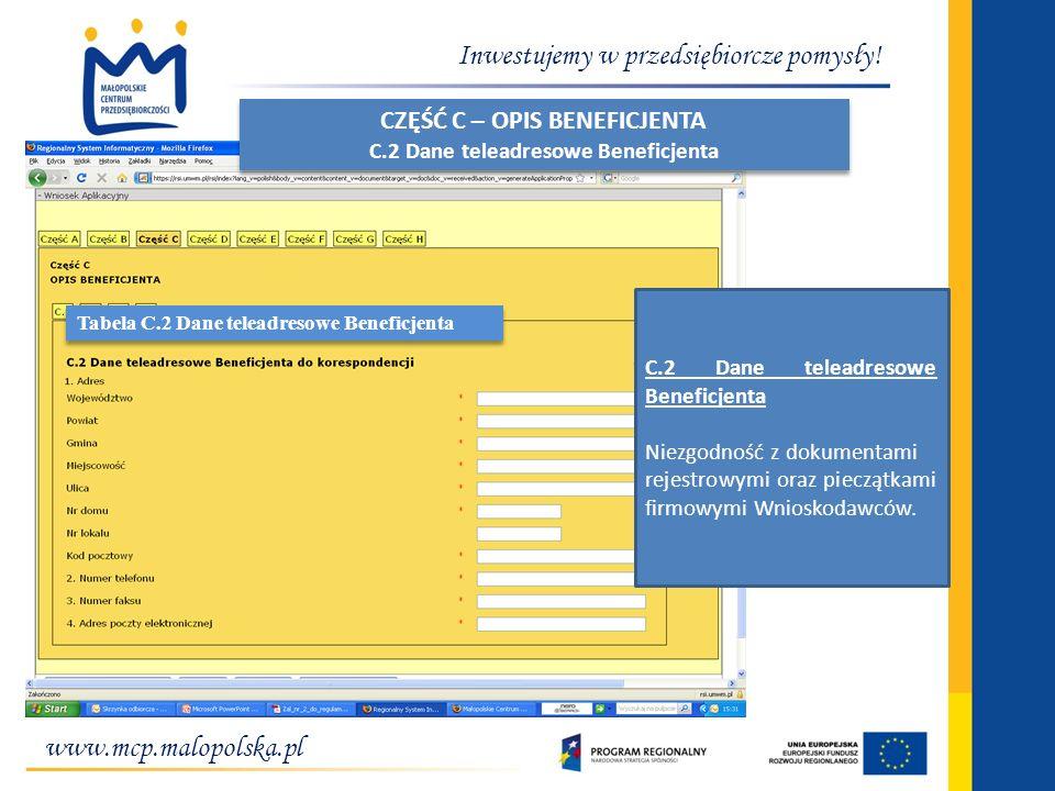 www.mcp.malopolska.pl Inwestujemy w przedsiębiorcze pomysły! C.2 Dane teleadresowe Beneficjenta Niezgodność z dokumentami rejestrowymi oraz pieczątkam