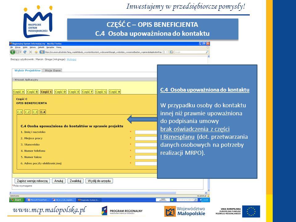 www.mcp.malopolska.pl Inwestujemy w przedsiębiorcze pomysły! C.4 Osoba upoważniona do kontaktu W przypadku osoby do kontaktu innej niż prawnie upoważn