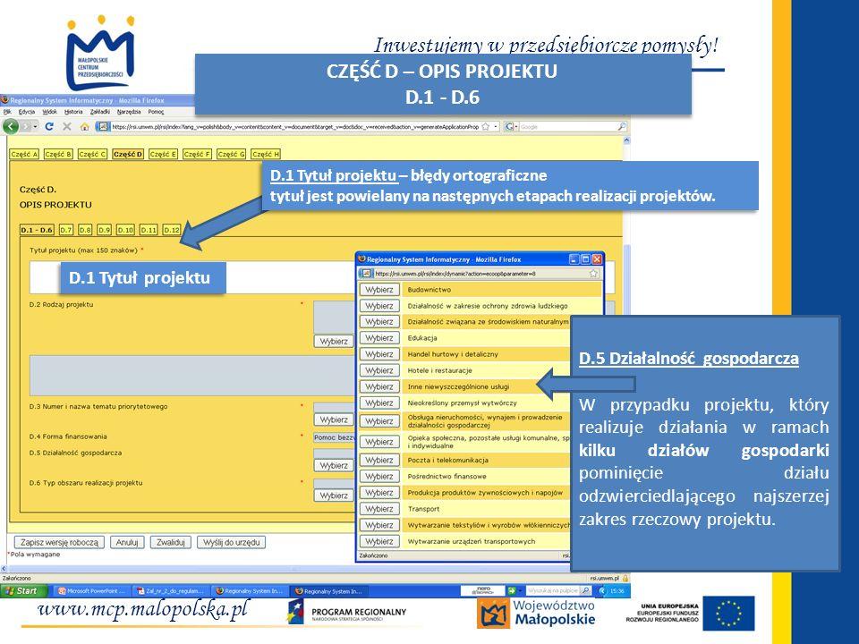 www.mcp.malopolska.pl Inwestujemy w przedsiębiorcze pomysły! D.5 Działalność gospodarcza W przypadku projektu, który realizuje działania w ramach kilk
