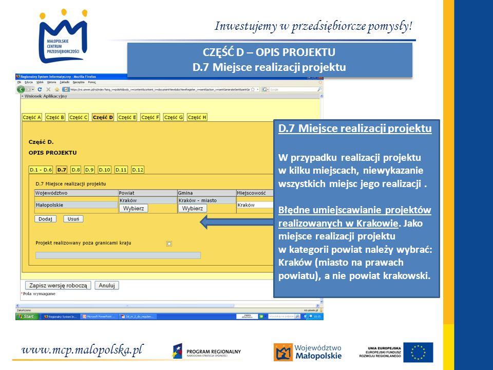 www.mcp.malopolska.pl Inwestujemy w przedsiębiorcze pomysły! D.7 Miejsce realizacji projektu W przypadku realizacji projektu w kilku miejscach, niewyk
