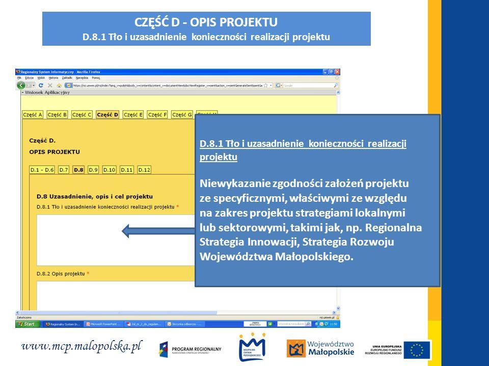 www.mcp.malopolska.pl D.8.1 Tło i uzasadnienie konieczności realizacji projektu Niewykazanie zgodności założeń projektu ze specyficznymi, właściwymi z