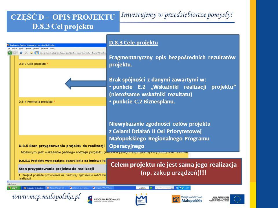 www.mcp.malopolska.pl Inwestujemy w przedsiębiorcze pomysły! D.8.3 Cele projektu Fragmentaryczny opis bezpośrednich rezultatów projektu. Brak spójnośc