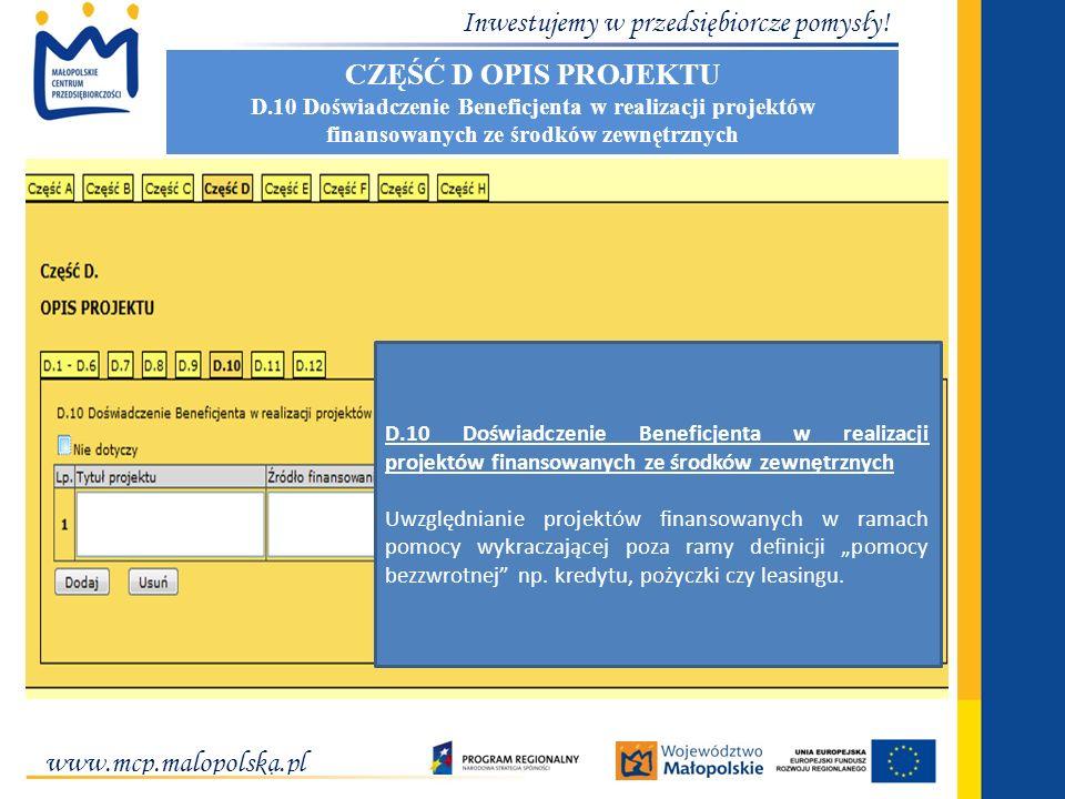 www.mcp.malopolska.pl Inwestujemy w przedsiębiorcze pomysły! CZĘŚĆ D OPIS PROJEKTU D.10 Doświadczenie Beneficjenta w realizacji projektów finansowanyc