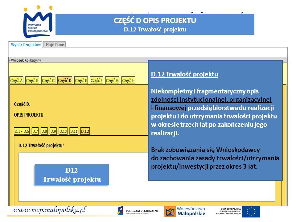 www.mcp.malopolska.pl Inwestujemy w przedsiębiorcze pomysły! D.12 Trwałość projektu Niekompletny i fragmentaryczny opis zdolności instytucjonalnej, or