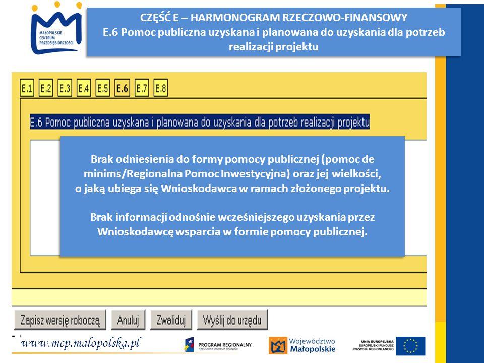 www.mcp.malopolska.pl Inwestujemy w przedsiębiorcze pomysły! CZĘŚĆ E – HARMONOGRAM RZECZOWO-FINANSOWY E.6 Pomoc publiczna uzyskana i planowana do uzys