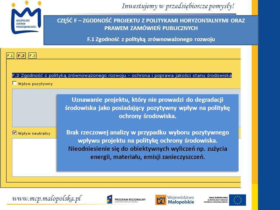 www.mcp.malopolska.pl Inwestujemy w przedsiębiorcze pomysły! CZĘŚĆ F – ZGODNOŚĆ PROJEKTU Z POLITYKAMI HORYZONTALNYMI ORAZ PRAWEM ZAMÓWIEŃ PUBLICZNYCH