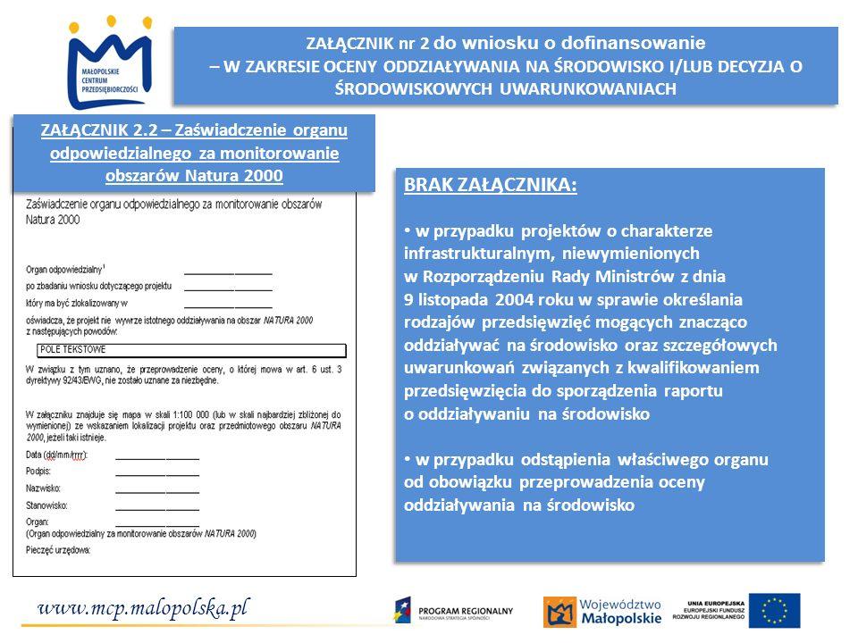 www.mcp.malopolska.pl Inwestujemy w przedsiębiorcze pomysły! ZAŁĄCZNIK nr 2 do wniosku o dofinansowanie – W ZAKRESIE OCENY ODDZIAŁYWANIA NA ŚRODOWISKO