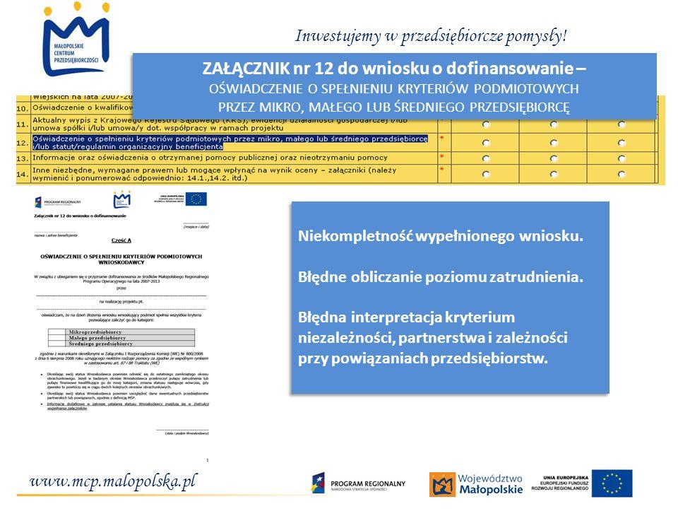 www.mcp.malopolska.pl Inwestujemy w przedsiębiorcze pomysły! ZAŁĄCZNIK nr 12 do wniosku o dofinansowanie – OŚWIADCZENIE O SPEŁNIENIU KRYTERIÓW PODMIOT