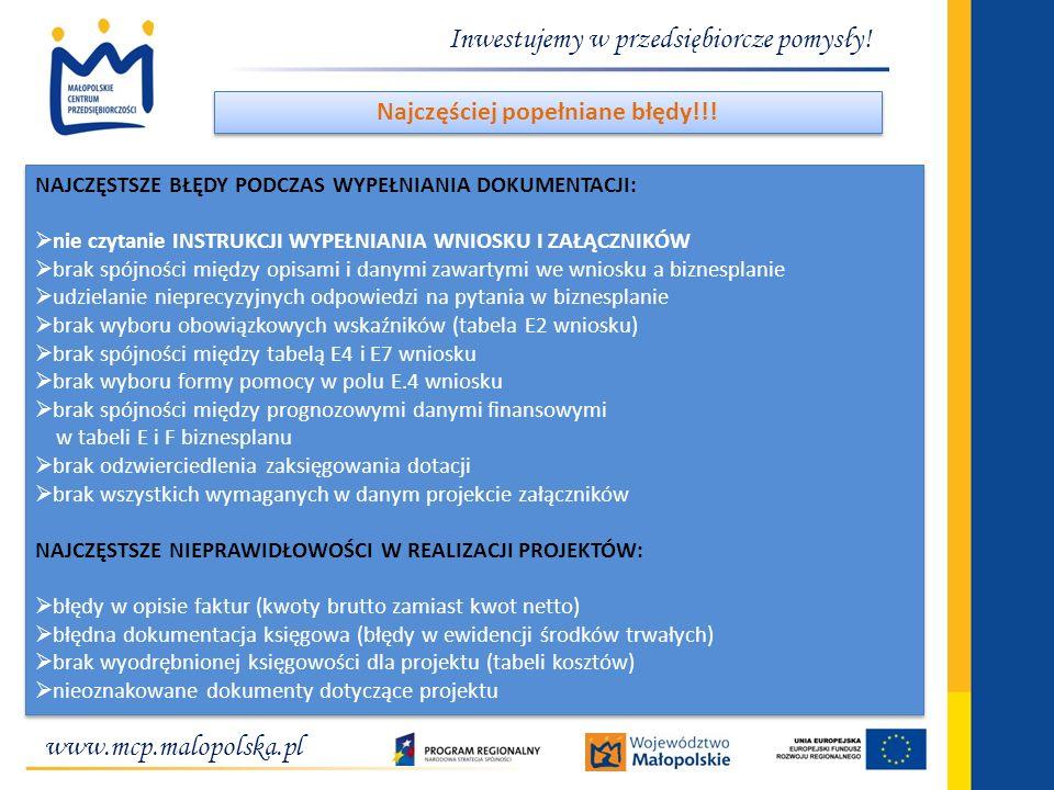 www.mcp.malopolska.pl Inwestujemy w przedsiębiorcze pomysły! NAJCZĘSTSZE BŁĘDY PODCZAS WYPEŁNIANIA DOKUMENTACJI:  nie czytanie INSTRUKCJI WYPEŁNIANIA