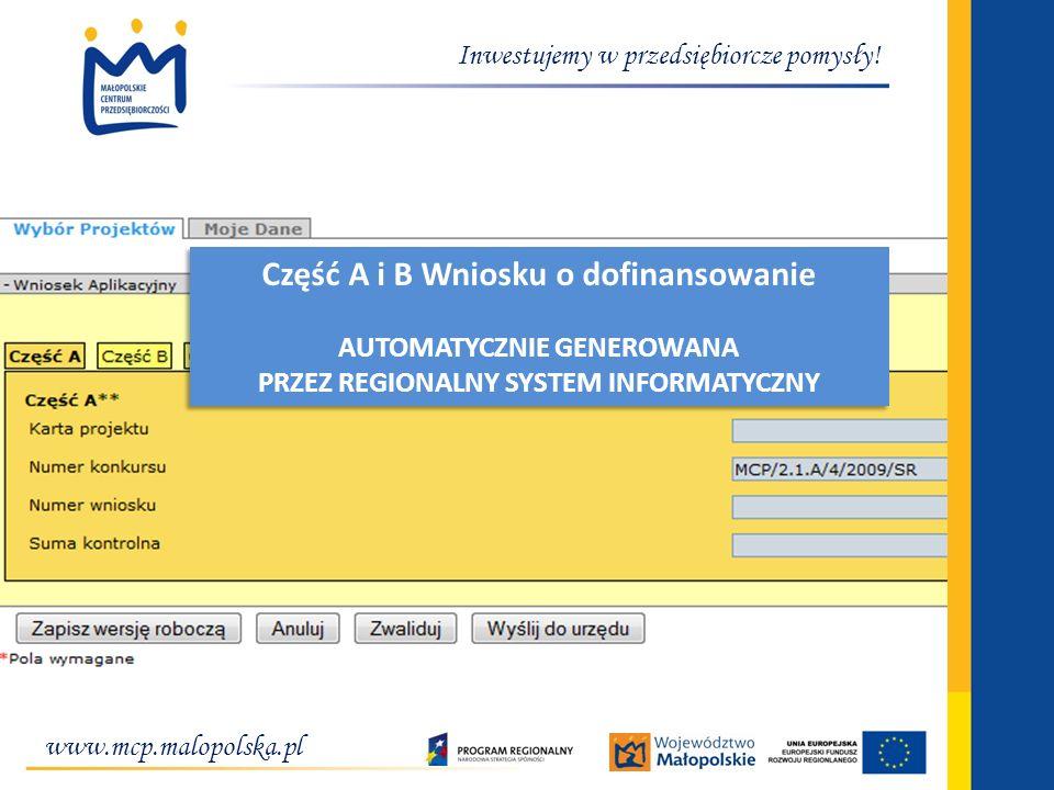 www.mcp.malopolska.pl Inwestujemy w przedsiębiorcze pomysły! Część A i B Wniosku o dofinansowanie AUTOMATYCZNIE GENEROWANA PRZEZ REGIONALNY SYSTEM INF