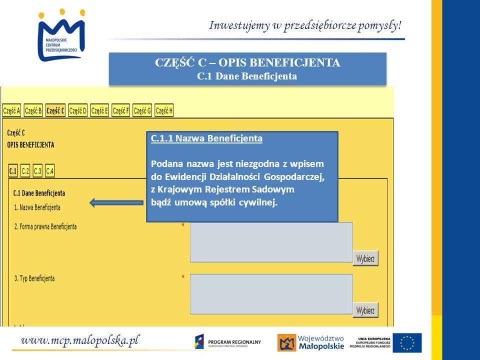 www.mcp.malopolska.pl Inwestujemy w przedsiębiorcze pomysły! C.1.1 Nazwa Beneficjenta Podana nazwa jest niezgodna z wpisem do Ewidencji Działalności G