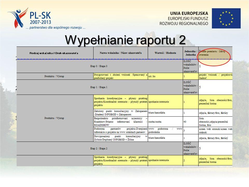 10 1.w pkt. 22 raportu opis wszystkich działań w okresie, którego dotyczy raport i osiągniętych wskaźników (dokładny opis osiągnięcia wskaźnika) 2. pk