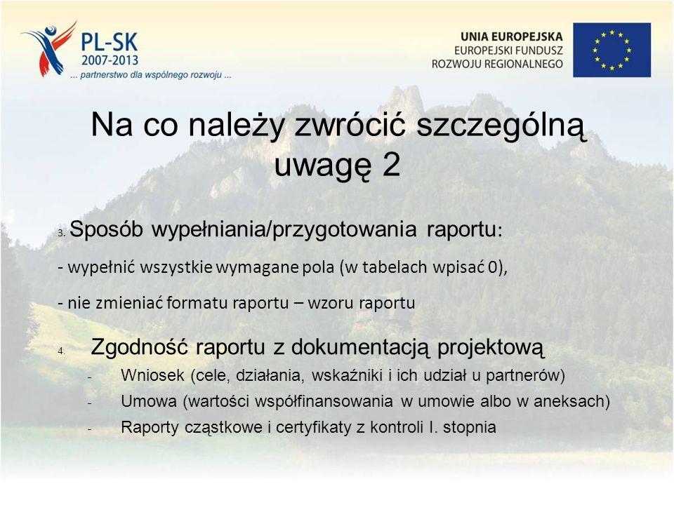 3. Sposób wypełniania/przygotowania raportu : - wypełnić wszystkie wymagane pola (w tabelach wpisać 0), - nie zmieniać formatu raportu – wzoru raportu