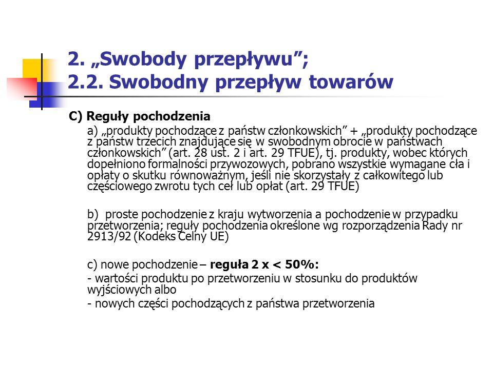 """2. """"Swobody przepływu""""; 2.2. Swobodny przepływ towarów C) Reguły pochodzenia a) """"produkty pochodzące z państw członkowskich"""" + """"produkty pochodzące z"""