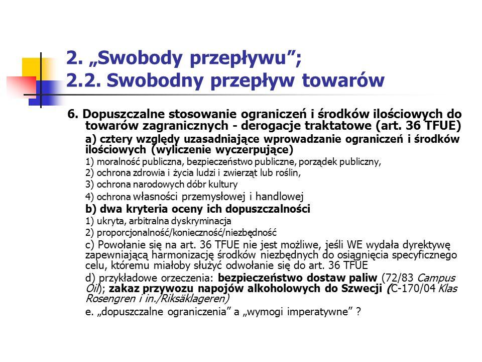 """2. """"Swobody przepływu""""; 2.2. Swobodny przepływ towarów 6. Dopuszczalne stosowanie ograniczeń i środków ilościowych do towarów zagranicznych - derogacj"""