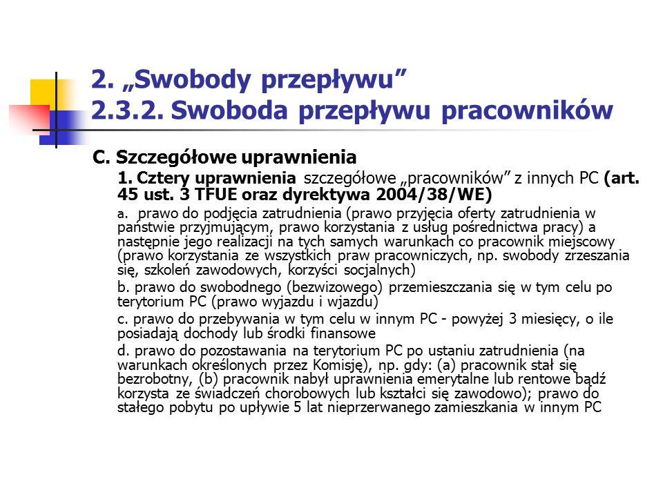 """2. """"Swobody przepływu"""" 2.3.2. Swoboda przepływu pracowników C. Szczegółowe uprawnienia 1. Cztery uprawnienia szczegółowe """"pracowników"""" z innych PC (ar"""