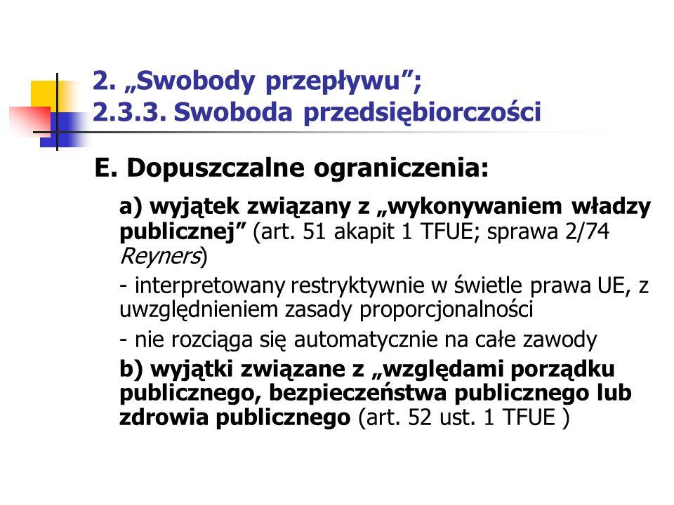 """2. """"Swobody przepływu""""; 2.3.3. Swoboda przedsiębiorczości E. Dopuszczalne ograniczenia: a) wyjątek związany z """"wykonywaniem władzy publicznej"""" (art. 5"""