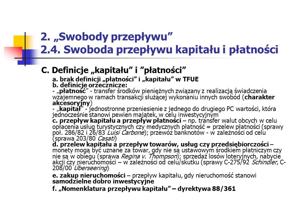 """2. """"Swobody przepływu"""" 2.4. Swoboda przepływu kapitału i płatności C. Definicje """"kapitału"""" i """"płatności"""" a. brak definicji """"płatności"""" i """"kapitału"""" w"""
