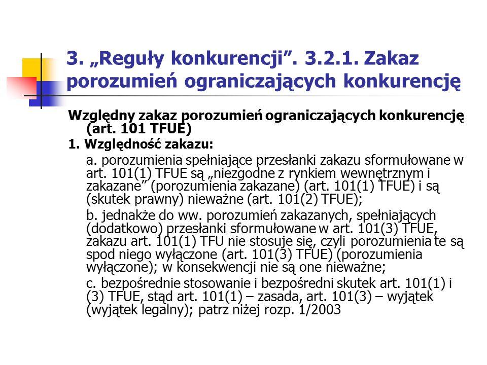 """3. """"Reguły konkurencji"""". 3.2.1. Zakaz porozumień ograniczających konkurencję Względny zakaz porozumień ograniczających konkurencję (art. 101 TFUE) 1."""