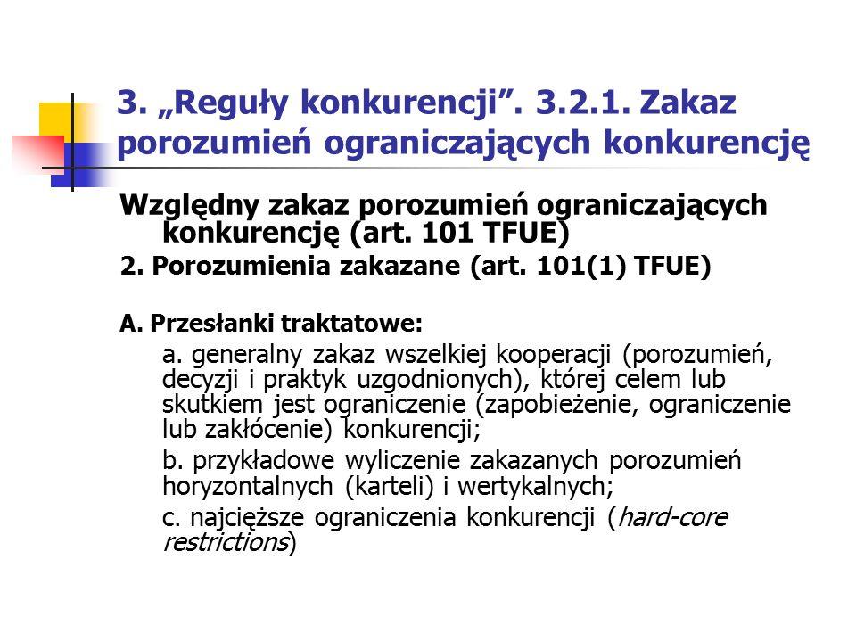 """3. """"Reguły konkurencji"""". 3.2.1. Zakaz porozumień ograniczających konkurencję Względny zakaz porozumień ograniczających konkurencję (art. 101 TFUE) 2."""
