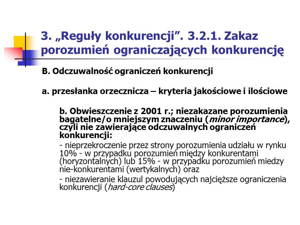"""3. """"Reguły konkurencji"""". 3.2.1. Zakaz porozumień ograniczających konkurencję B. Odczuwalność ograniczeń konkurencji a. przesłanka orzecznicza – kryter"""