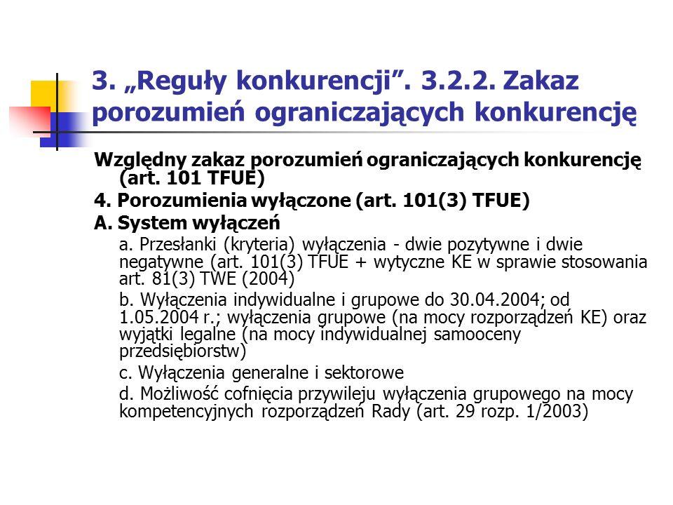 """3. """"Reguły konkurencji"""". 3.2.2. Zakaz porozumień ograniczających konkurencję Względny zakaz porozumień ograniczających konkurencję (art. 101 TFUE) 4."""