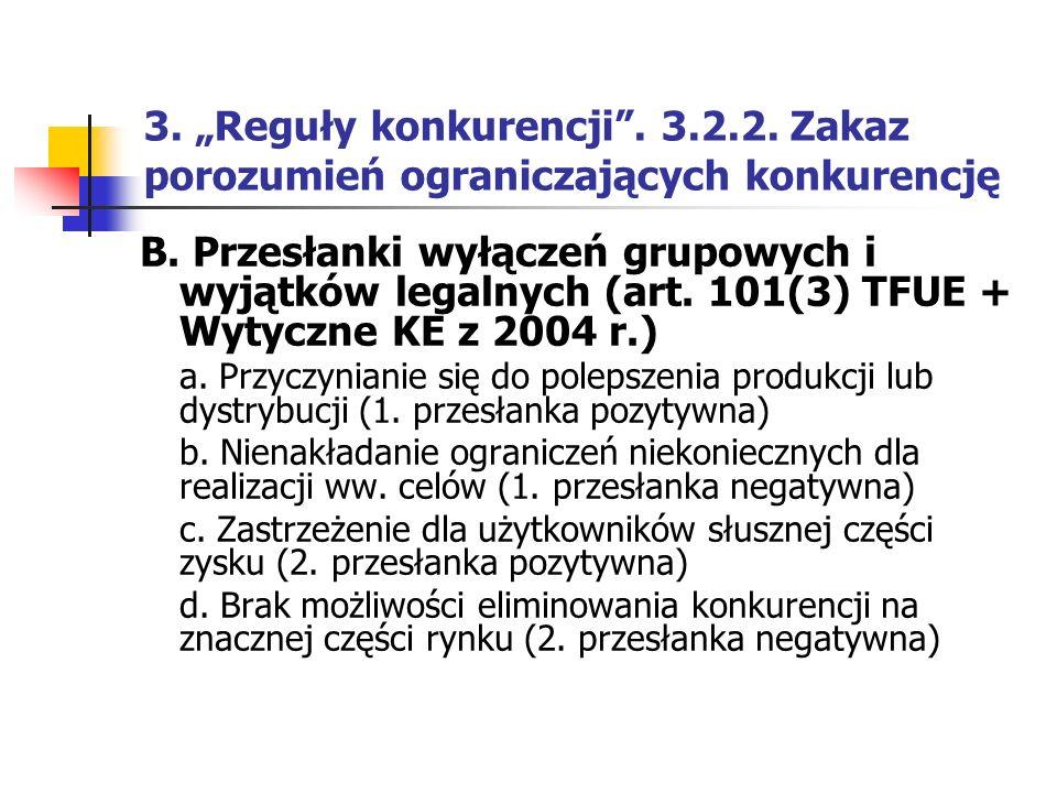 """3. """"Reguły konkurencji"""". 3.2.2. Zakaz porozumień ograniczających konkurencję B. Przesłanki wyłączeń grupowych i wyjątków legalnych (art. 101(3) TFUE +"""