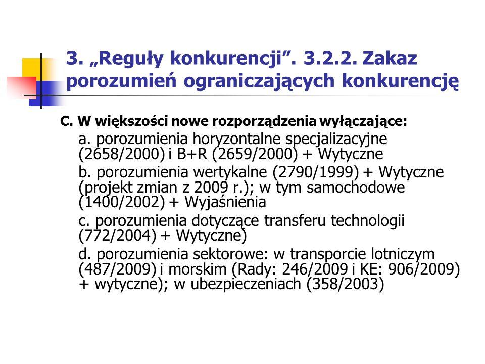 """3. """"Reguły konkurencji"""". 3.2.2. Zakaz porozumień ograniczających konkurencję C. W większości nowe rozporządzenia wyłączające: a. porozumienia horyzont"""