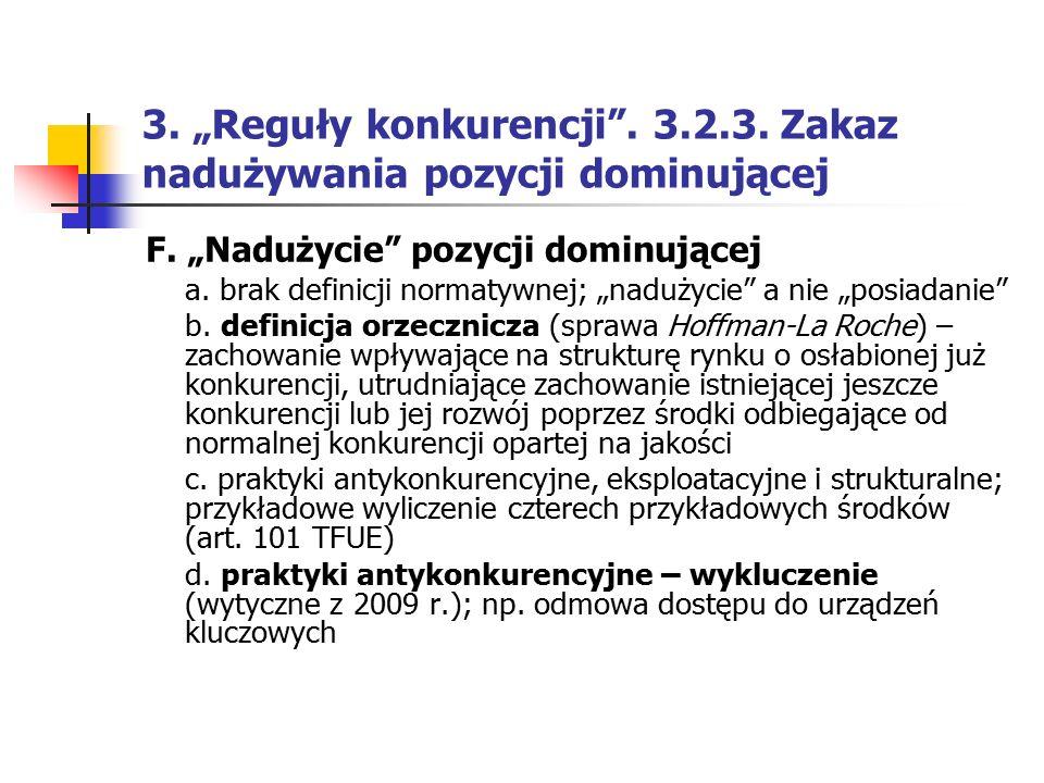"""3. """"Reguły konkurencji"""". 3.2.3. Zakaz nadużywania pozycji dominującej F. """"Nadużycie"""" pozycji dominującej a. brak definicji normatywnej; """"nadużycie"""" a"""