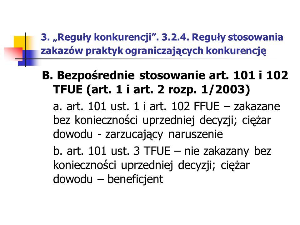 """3. """"Reguły konkurencji"""". 3.2.4. Reguły stosowania zakazów praktyk ograniczających konkurencję B. Bezpośrednie stosowanie art. 101 i 102 TFUE (art. 1 i"""