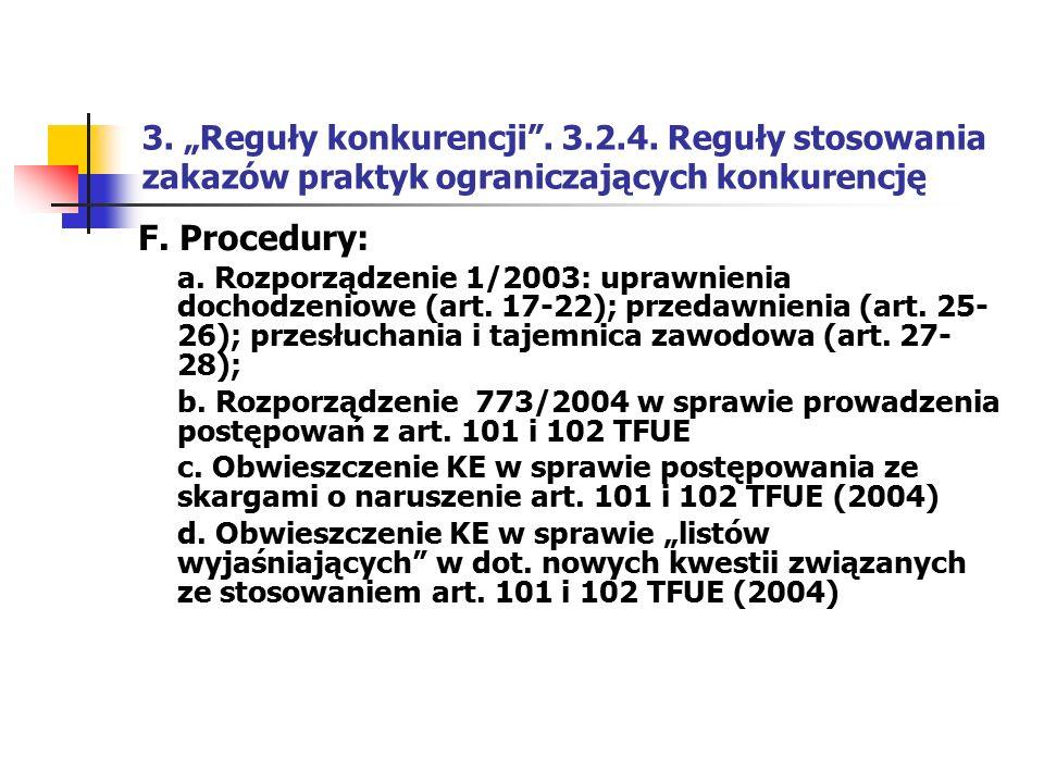 """3. """"Reguły konkurencji"""". 3.2.4. Reguły stosowania zakazów praktyk ograniczających konkurencję F. Procedury: a. Rozporządzenie 1/2003: uprawnienia doch"""