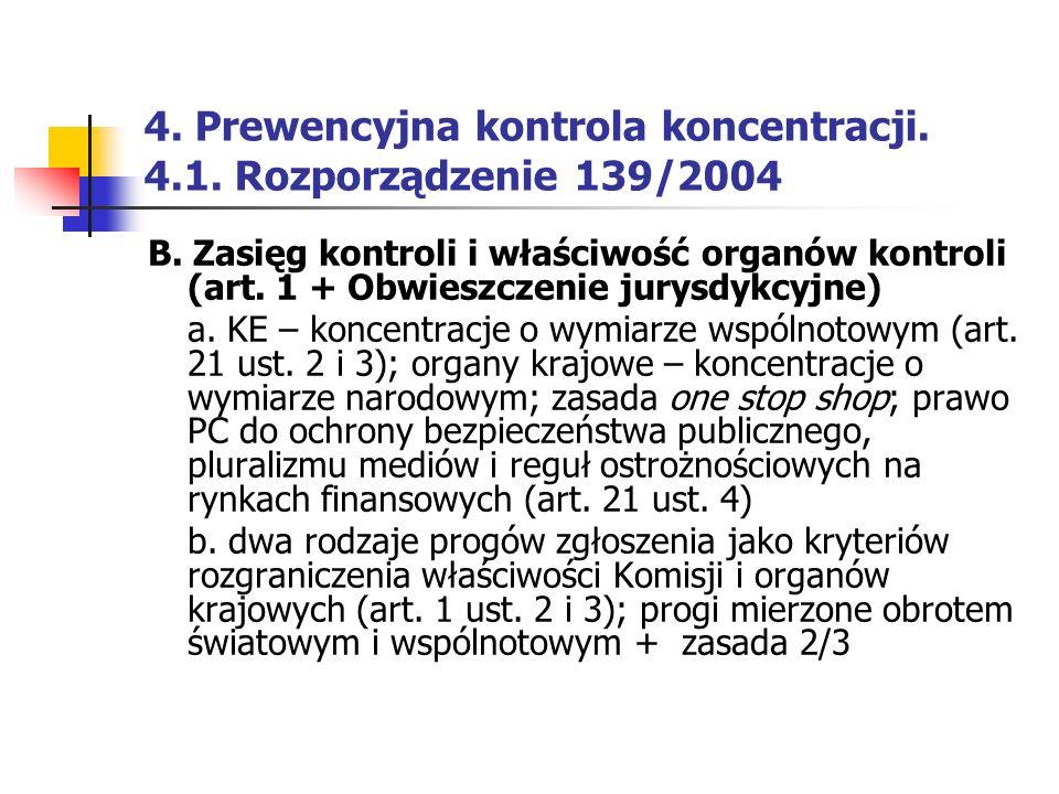 4. Prewencyjna kontrola koncentracji. 4.1. Rozporządzenie 139/2004 B. Zasięg kontroli i właściwość organów kontroli (art. 1 + Obwieszczenie jurysdykcy