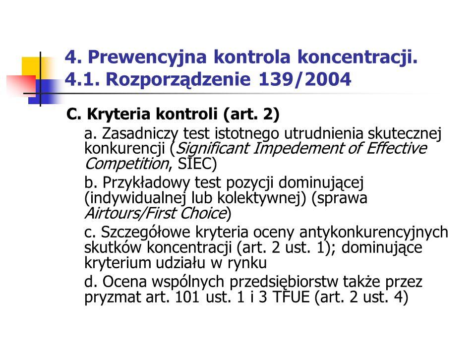 4. Prewencyjna kontrola koncentracji. 4.1. Rozporządzenie 139/2004 C. Kryteria kontroli (art. 2) a. Zasadniczy test istotnego utrudnienia skutecznej k